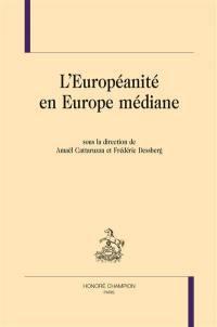 L'européanité en Europe médiane