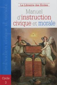 Manuel d'instruction civique et morale, cycle 3