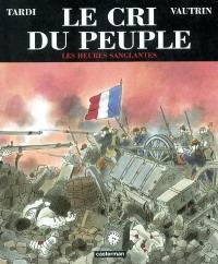 Le cri du peuple. Volume 3, Les heures sanglantes