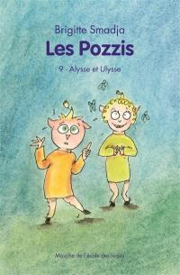 Les Pozzis. Volume 9, Alysse et Ulysse