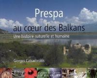 Prespa, au coeur des Balkans