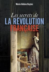 Les secrets de la Révolution française