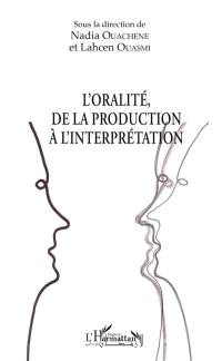 L'oralité, de la production à l'interprétation