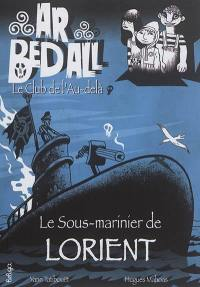 Ar bed all, le club de l'au-delà. Volume 11, Le sous-marinier de Lorient