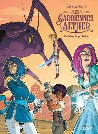 Les gardiennes d'Aether. Volume 1, Un héros improbable