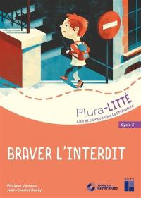 Braver l'interdit, cycle 3