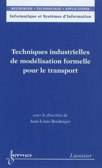 Techniques industrielles de modélisation formelle pour le transport
