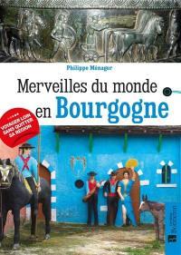 Merveilles du monde en Bourgogne