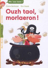 Ouzh taol, morlaeron !