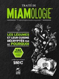 Traité de miamologie, Les légumes et leur cuisine décryptés par le pourquoi