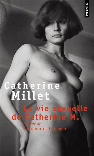 La vie sexuelle de Catherine M., Pourquoi et comment