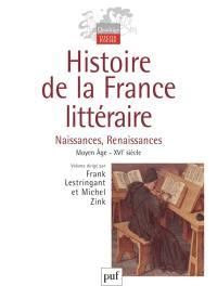 Histoire de la France littéraire. Volume 1, Naissances, renaissances