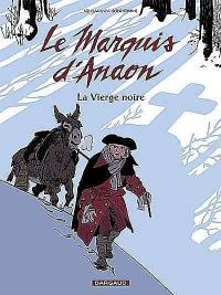 Le marquis d'Anaon. Volume 2, La vierge noire