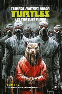 Teenage mutant ninja Turtles. Volume 12, Chasse aux fantômes