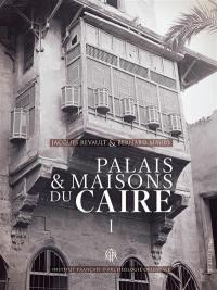 Palais & maisons du Caire. Volume 1,