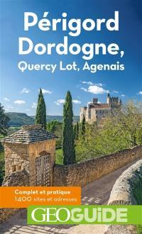 Périgord Dordogne, Quercy Lot, Agenais