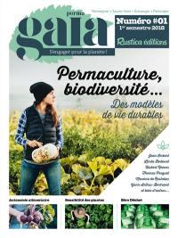 Perma gaïa : s'engager pour la planète !. n° 1, Permaculture, biodiversité...