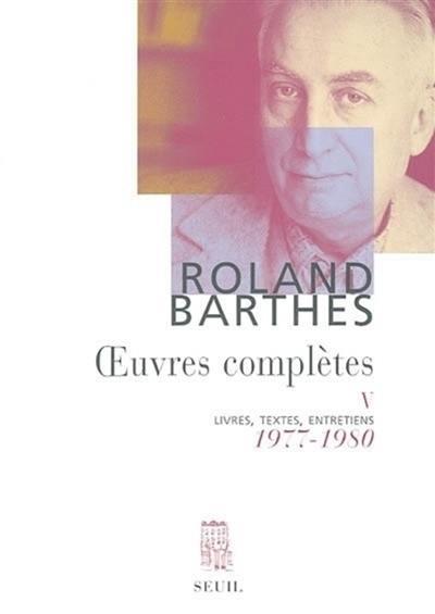 Oeuvres complètes : livres, textes, entretiens. Vol. 5. 1977-1980