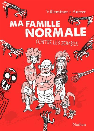 Ma famille normale. Volume 1, Contre les zombies