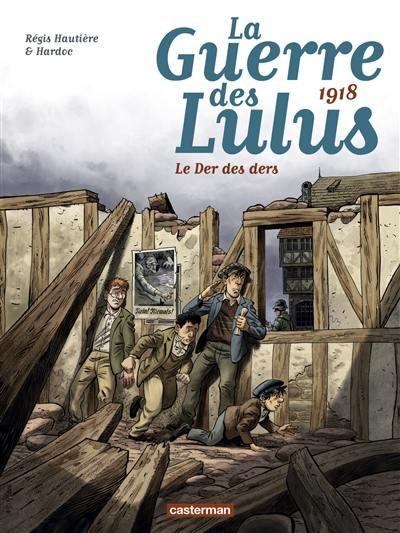 La guerre des Lulus. Volume 5, 1918, le der des ders