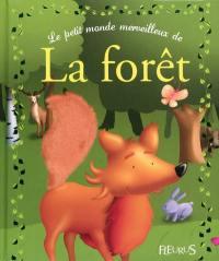 Le petit monde merveilleux de la forêt