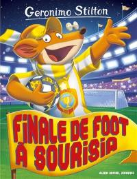 Geronimo Stilton. Volume 79, Finale de foot à Sourisia