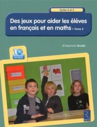 Des jeux pour aider les élèves en français et en maths. Volume 2,