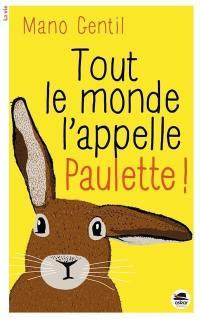 Tout le monde l'appelle Paulette !