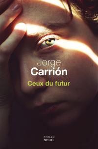 Trilogie du nouveau siècle. Volume 1, Ceux du futur