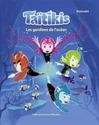 Taïtikis. Volume 1, Les gardiens de l'océan