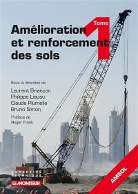 Amélioration et renforcement des sols. Volume 1,