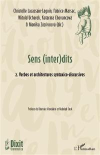 Sens (inter)dits. Volume 2, Verbes et architectures syntaxico-discursives