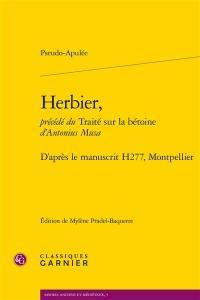 Herbier. Précédé de Traité sur la bétoine : d'après le manuscrit H277, Montpellier
