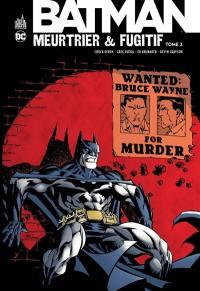 Batman meurtrier & fugitif. Volume 2,