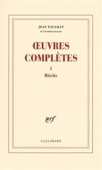 Oeuvres complètes. Vol. 1. Récits