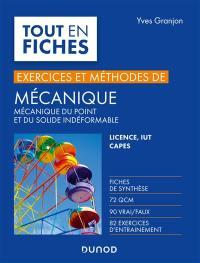 Mécanique du point et du solide indéformable, exercices et méthodes