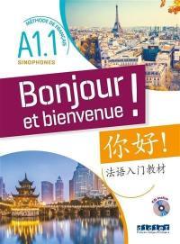 Bonjour et bienvenue ! méthode de français A1.1 sinophones