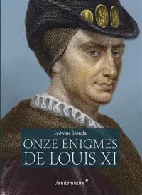 Onze énigmes de Louis XI
