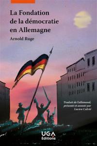 La fondation de la démocratie en Allemagne ou L'Etat du peuple et la république sociale et démocratique