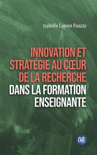 Innovation et stratégie au coeur de la recherche dans la formation enseignante