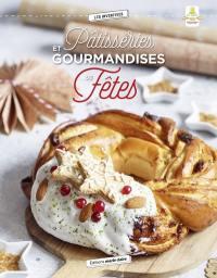 Pâtisseries et gourmandises de fêtes : 40 recettes pour se régaler en toute occasion !