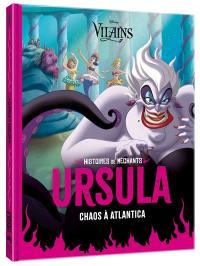 Ursula : chaos à Atlantica : histoires de méchants