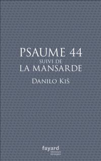 Psaume 44; Suivi de La mansarde