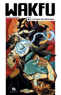Wakfu. Volume 4, L'errance des Eliatropes