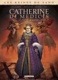 Catherine de Médicis, la reine maudite. Volume 2,