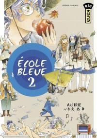 Ecole bleue. Volume 2,