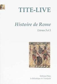 Histoire de Rome. Volume 2, Livres 3 à 5