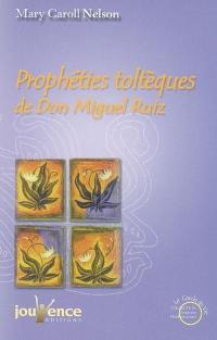 Prophéties toltèques de don Miguel Ruiz
