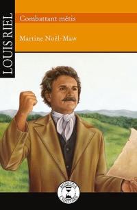 Louis Riel, combattant métis