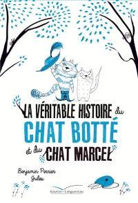La véritable histoire du chat botté et de son chat Marcel